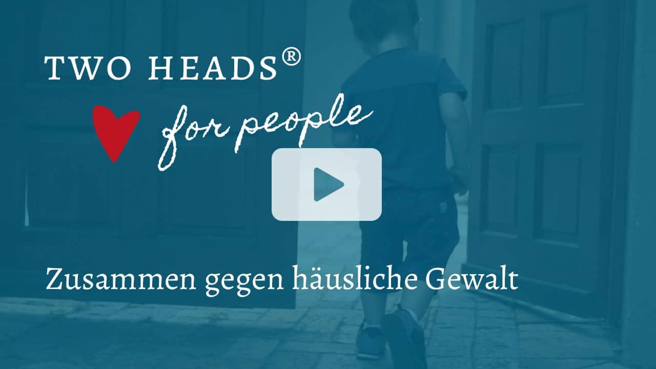 two heads® heart for people zusammen gegen häusliche gewalt